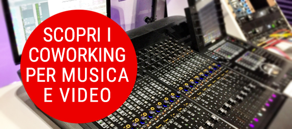 Scopri i Coworking per Music e Video Maker in Italia e Svizzera