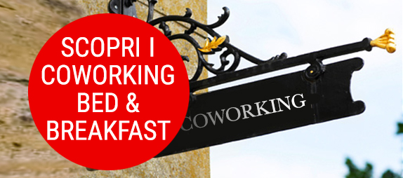 Scopri i Coworking con bed and breakfast